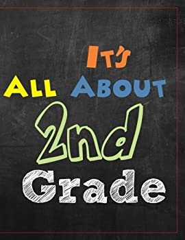 Paperback It's All About 2nd Grade: Wide Ruled Composition Notebook Journal for Second Grade Girls and Boys (8.5 x 11)(120+ Pages) (Back to School Notebooks) (Volume 2) Book
