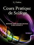 Cours Pratique de Solfège, Niveau 1: Méthode Complète de Solfège, Livre Interactif, Niveau 1