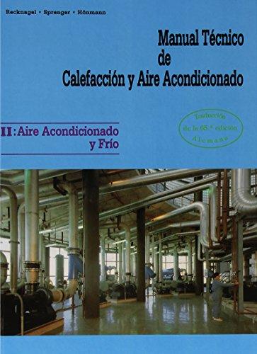 AIRE ACONDICIONADO Y FRIO (MANUAL TECNICO DE CALEFACCION Y AIRE ACONDICIONADO, T.II)