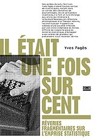 Il était une fois sur cent par Yves Pagès
