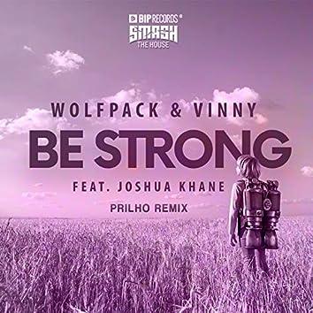 Be Strong (PRILHO Remix) feat. Joshua Khane