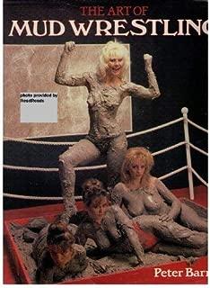 Art of Mud Wrestling