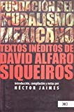 Fundación del muralismo mexicano: Textos inéditos de David Alfaro Siqueiros