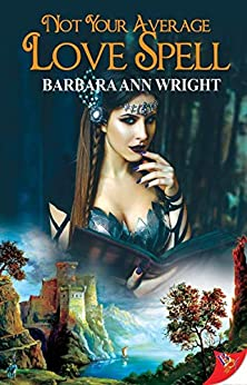 Not Your Average Love Spell by [Barbara Ann Wright]