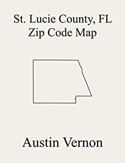 St Lucie County, Florida Zip Code Map: Includes Fort Pierce, West St. Lucie, Port St. Lucie, and Hutchinson Island