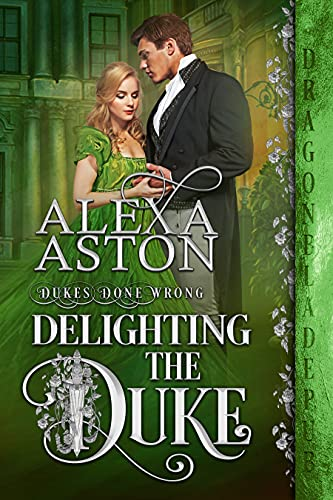Delighting the Duke (Dukes Done Wrong Book 4) (English Edition)