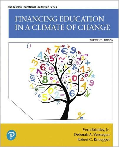 Compare Textbook Prices for Financing Education in a Climate of Change  Pearson Educational Leadership 13 Edition ISBN 9780135180068 by Brimley Jr., Vern,Verstegen, Deborah A.,Knoeppel, Robert C.