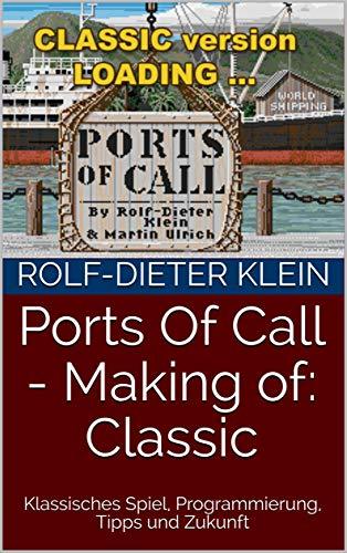 Ports Of Call - Making of: Classic: Klassisches Spiel, Programmierung, Tipps und Zukunft