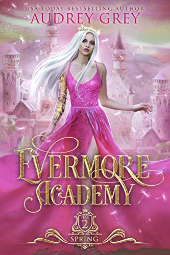 Evermore Academy: Spring by [Audrey Grey]