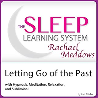 Letting Go of the Past: Hypnosis, Meditation and Subliminal cover art