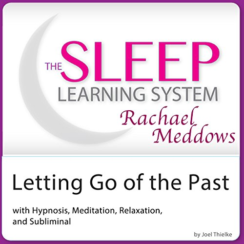 Letting Go of the Past: Hypnosis, Meditation and Subliminal audiobook cover art