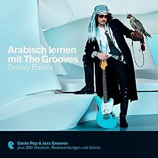 Arabisch lernen mit The Grooves - Groovy Basics (Premium Edutainment) Titelbild