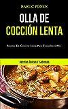 Olla De Cocción Lenta: Recetas de cocción lenta para cenas increíbles (Recetas únicas y sabrosas)