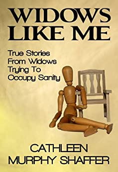 Widows Like Me: True Stories From Widows Trying To Occupy Sanity (article) by [Cathleen Murphy Shaffer, Dani Simmonds]
