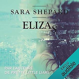 Elizas                   De :                                                                                                                                 Sara Shepard                               Lu par :                                                                                                                                 Juliette Croizat                      Durée : 12 h et 48 min     10 notations     Global 4,1