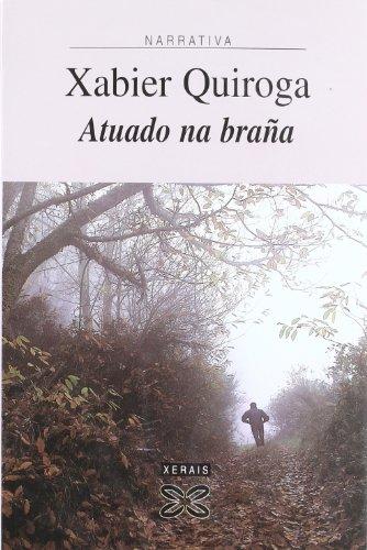 Atuado na braña (Edición Literaria - Narrativa)