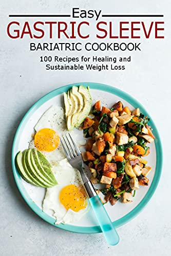 Gastric Sleeve Bariatric Cookbook: 100 Recipes for Healing and Sustainable Weight Loss (English Edition)