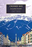 Crossed Skis: An Alpine Mystery
