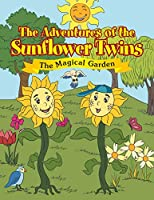 The Adventures of the Sunflower Twins: The Magical Garden