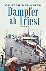 Dampfer ab Triest: Roman (Inspector Bruno Zabini 1)