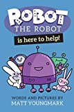Robot the Robot is Here to Help! (Robot the Robot Collected Editions)