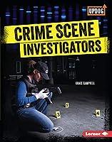 Crime Scene Investigators (True Crime Clues Updog Books)