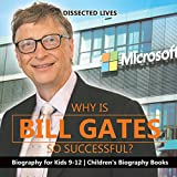 Why Is Bill Gates So Successful? Biography for Kids 9-12 | Children's Biography Books