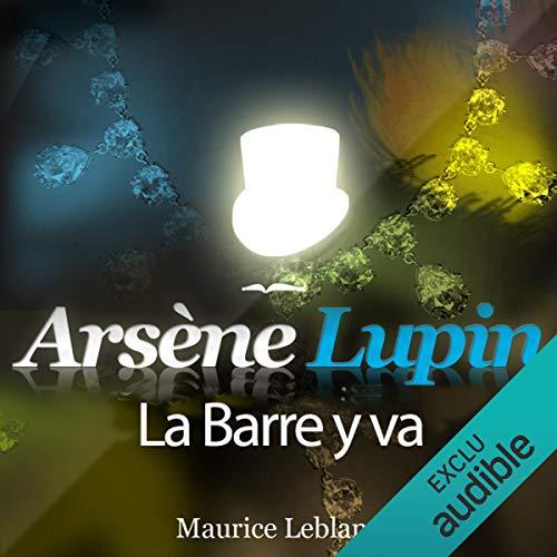 Couverture de La Barre y va (Arsène Lupin 40)