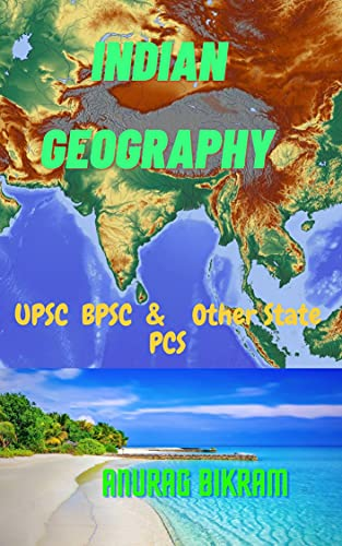 Indian Geography : For UPSC & Other State PCS (Crack UPSC Book 3)