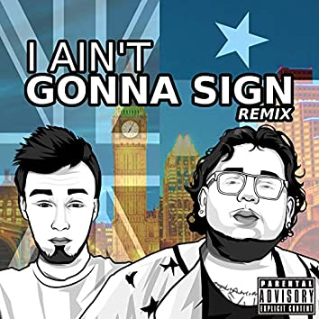 I Ain't Gonna Sign (feat. FAT Solo) (Remix)