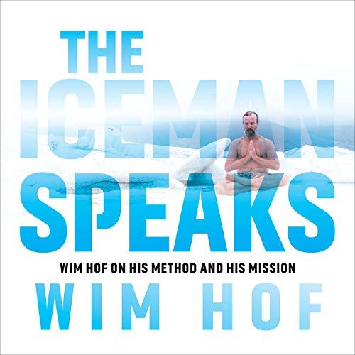 The Iceman Speaks Audiobook By Wim Hof cover art