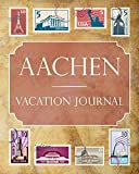 Aachen Vacation Journal: Blank Lined Aachen Travel Journal/Notebook/Diary Gift Idea for People Who Love to Travel