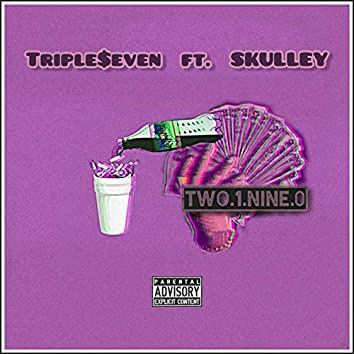 Two.1.Nine.0 (feat. SKULLEY)