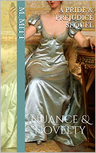Nuance & Novelty: Pride and Prejudice Told from Kitty Bennet's Eyes: Book 4 (Kitty Bennet's Adventure) by [M. Mitt]