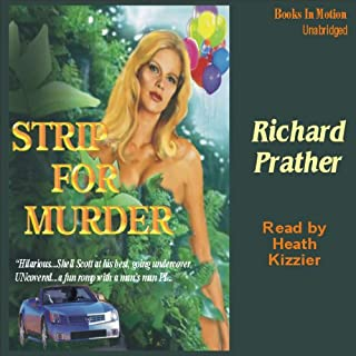 Strip for Murder                   By:                                                                                                                                 Richard S. Prather                               Narrated by:                                                                                                                                 Heath Kizzier                      Length: 7 hrs and 4 mins     11 ratings     Overall 3.9