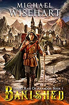 Banished (Street Rats of Aramoor: Book 1) by [Michael Wisehart]