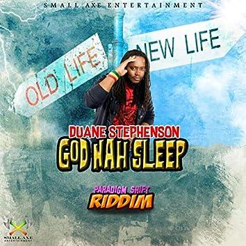 God Nah Sleep