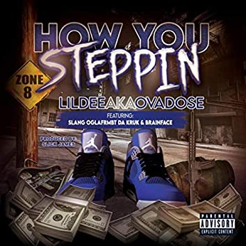 How You Steppin (feat. $lang, Da Kruk, Brainface & Oglafrmbt)
