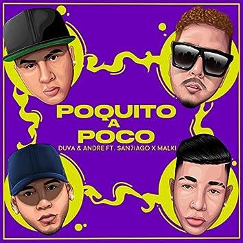 Poquito a Poco (feat. San7iago & Malki)