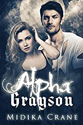 Alpha Grayson (Alpha: Book 3) by Midika Crane
