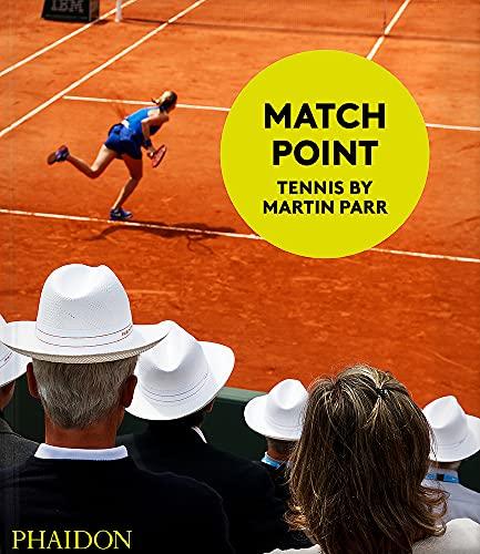 Match Point: Tennis by Martin Parr