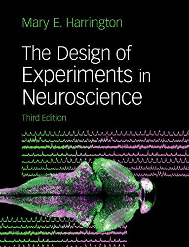 Compare Textbook Prices for The Design of Experiments in Neuroscience 3 Edition ISBN 9781108716925 by Harrington, Mary E.