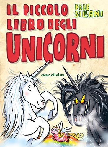 Il piccolo libro degli unicorni. Piccoli libri mostruosi