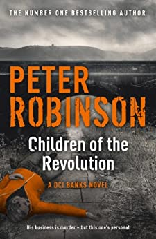 Children of the Revolution: DCI Banks 21 by [Peter Robinson]