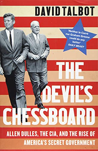 The Devil'S Chessboard. Allen Dulles The Cia And The Rise of America