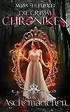 Maya Shepherd: Die Grimm Chroniken 07: Das Aschemädchen