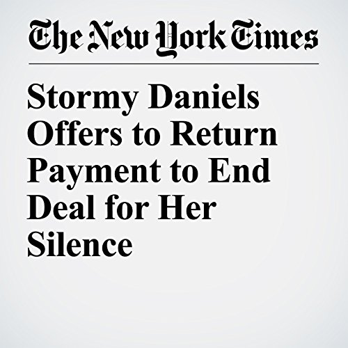 Stormy Daniels Offers to Return Payment to End Deal for Her Silence copertina