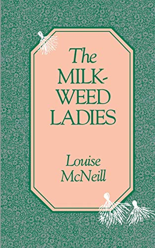 The Milkweed Ladies