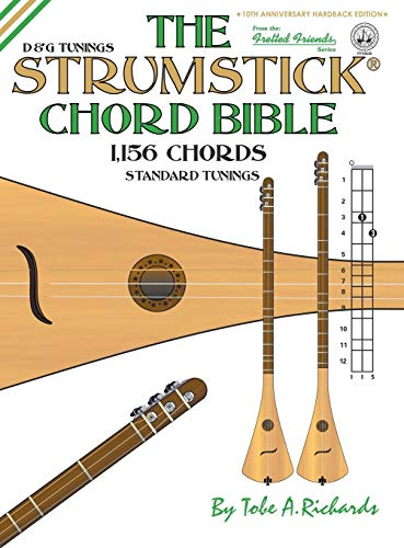 The Strumstick Chord Bible: D & G Tunings 1,156 Chords (Fretted Friends)