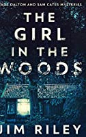 The Girl In The Woods: Large Print Hardcover Edition
